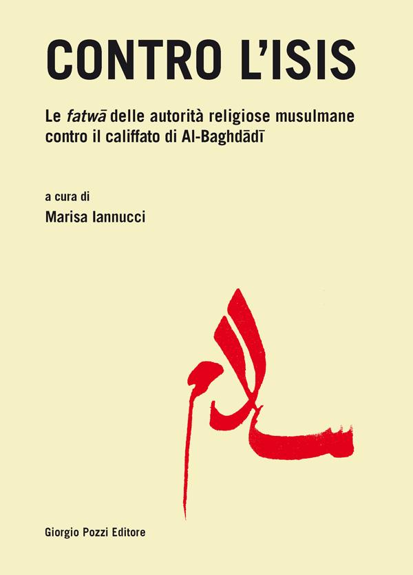 Contro l'Isis. Le fatwa delle autorità religiose musulmane contro il califfato di Al-Baghdadi