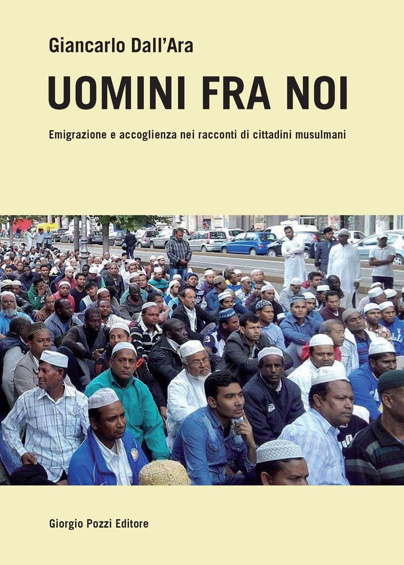 Uomini fra noi. Emigrazione e accoglienza nei racconti di cittadini musulmani
